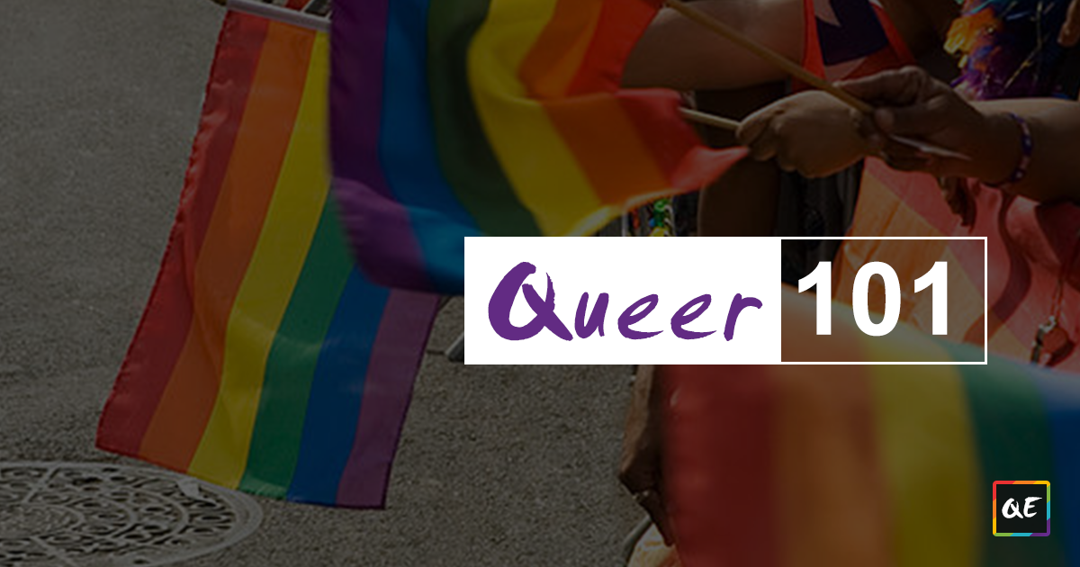 QueerEvents.ca - Eudcation - Queer 101